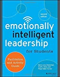 Emotionally Intelligent Leadership for Students: Facilitation and Activity Guide by Marcy Levy Shankman (2015-02-02)