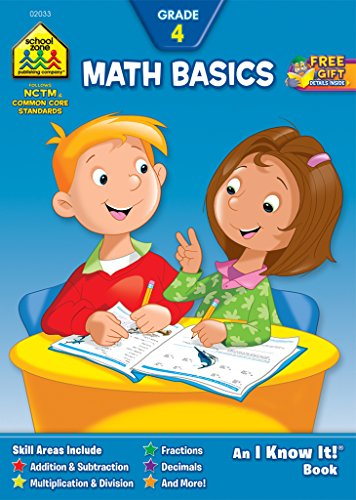 School Zone - Math Basics 4 Workbook - 32 Pages, Ages 9 to 10, 4th Grade, Addition, Subtraction, Multiplication, Division, Fractions, Rounding, and More (School Zone I Know It!® Workbook Series)