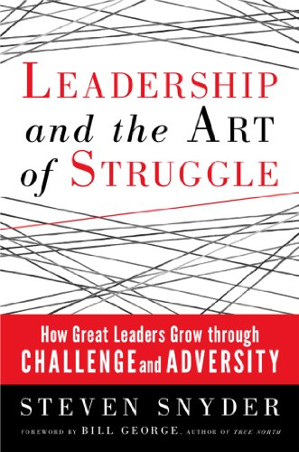 Download Leadership and the Art of Struggle: How Great Leaders Grow Through Challenge and Adversity Pdf