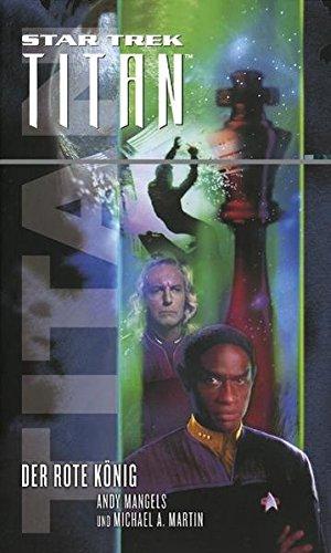 Star Trek - Titan 2: Der rote König Taschenbuch – 1. Februar 2009 Michael A. Martin Andy Mangels Stephanie Pannen Cross Cult