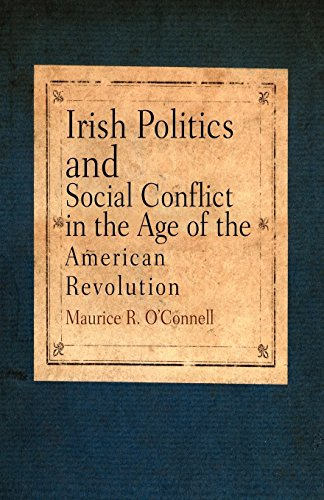 Irish Politics and Social Conflict in the Age of the American Revolution