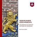 Vaderlandse Geschiedenis: Een hoorcollege over het ontstaan van Nederland Hörbuch von Herman Beliën Gesprochen von: Herman Beliën