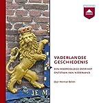 Vaderlandse Geschiedenis: Een hoorcollege over het ontstaan van Nederland | Herman Beliën
