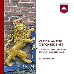 Vaderlandse Geschiedenis: Een hoorcollege over het ontstaan van Nederland