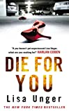 Die for You by Lisa Unger front cover