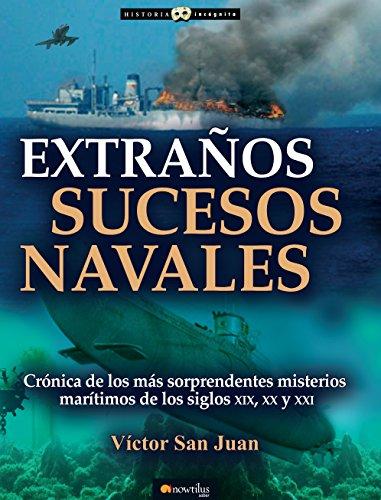 Extraños sucesos navales de Víctor San Juan