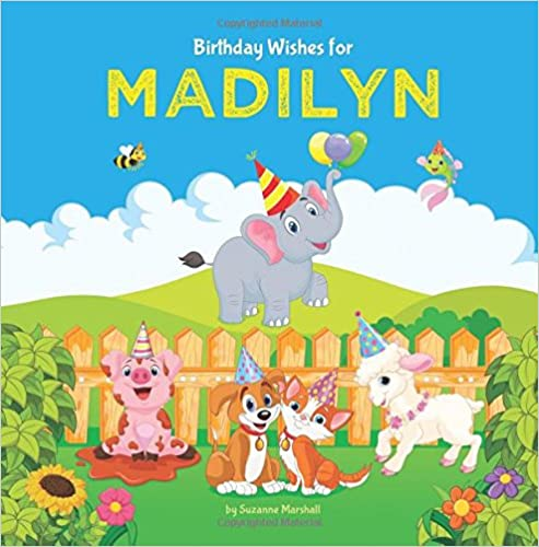 Birthday Wishes for Madilyn: Personalized Book with Birthday Wishes for Kids (Birthday Gifts, Birthday Poems for Kids, Gifts for Kids, Personalized Books)