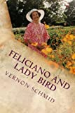 Feliziano and Lady Bird, Vernon Schmid, 148953881X
