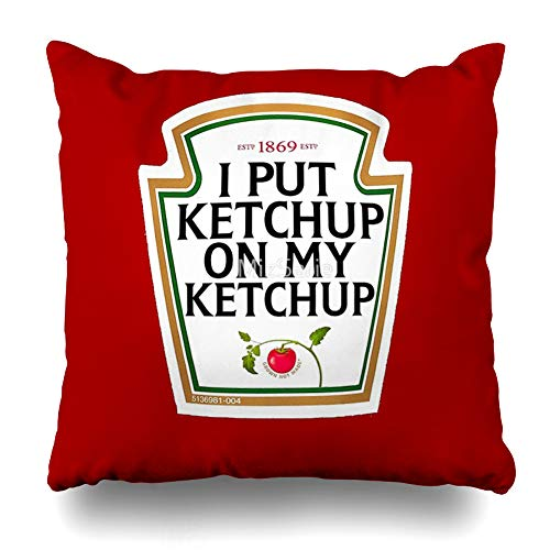 Ahawoso Throw Pillow Cover Square 16x16 Inches I Put Ketchup On My Ketchup Decorative Pillow Case Home Decor Pillowcase