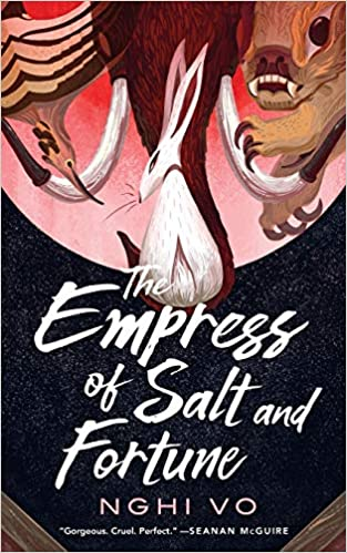 The Empress of Salt and Fortune by [Nghi Vo]
