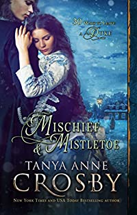 Mischief & Mistletoe by Tanya Anne Crosby ebook deal