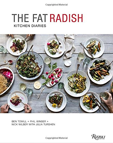 The Fat Radish Kitchen Diaries by Ben Towill, Phil Winser