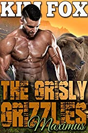 The Grisly Grizzlies: Maximus (The Grizzly Bear Shifters of Redemption Creek Book 5)