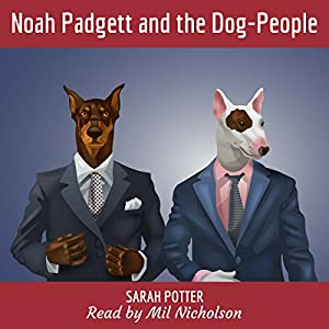 Noah Padgett and the Dog-People Audiobook