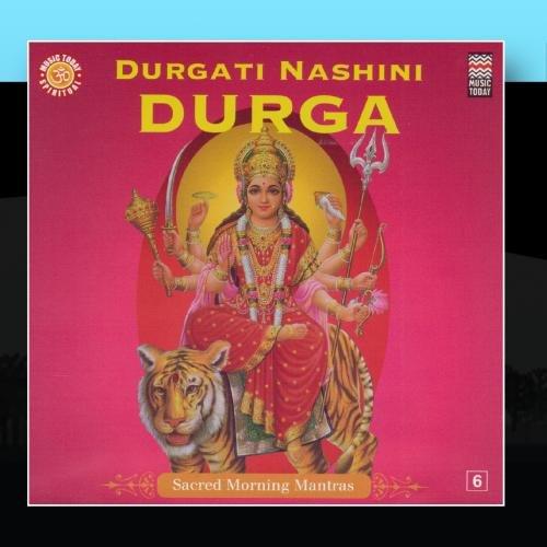 Durgati Nashini Durga   Sacred Morning Mantras