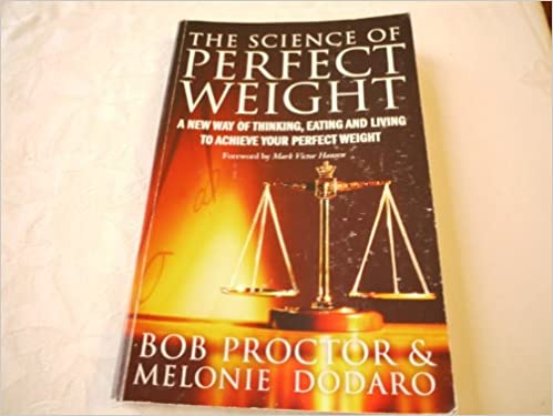The Science Of Perfect Weight Bob Proctor Melonie Dodaro