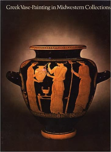 Greek Vase Painting In Midwestern Collections Warren G Moon