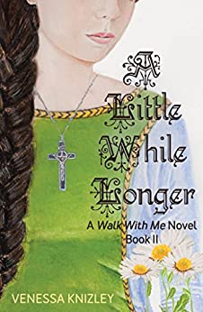 A Little While Longer (Walk with Me Book 2) by [Knizley, Venessa]