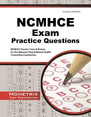 NCMHCE Practice Questions( NCMHCE Practice Tests & Exam Review for the National Clinical Mental Health Counseling Examination)[NCMHCE PRAC QUES][Paperback] (National Clinical Mental Health Counseling Examination Ncmhce)