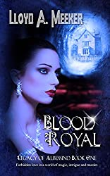 Blood Royal (Legacy of Albessind Book 1)
