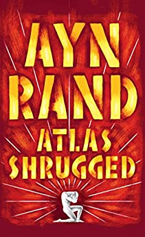 Atlas Shrugged by [Rand, Ayn]