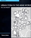 Urban Form in the Arab World, Stefano Bianco, 0500282056