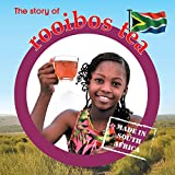 The Story of Rooibos Tea: Made in South Africa (Made in Sa)