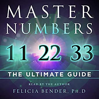 Master Numbers 11, 22, and 33: The Ultimate Guide (Audible Audio