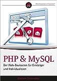 PHP und MySQL: Der Web-Baukasten für Einsteiger und Individualisten