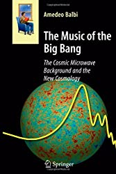 The Music of the Big Bang: The Cosmic Microwave Background and the New Cosmology (Astronomers' Universe)