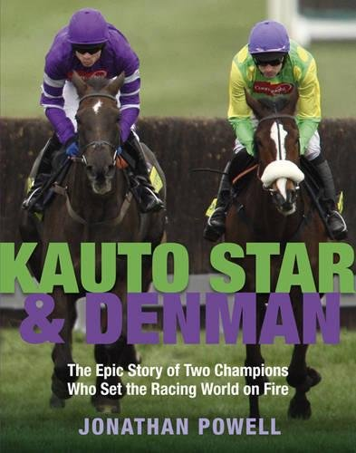 Kauto Star & Denman: The Epic Story of Two Champions Who Set the Racing World on Fire pdf