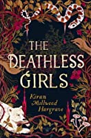 The Deathless Girls: A Beautiful Gift This