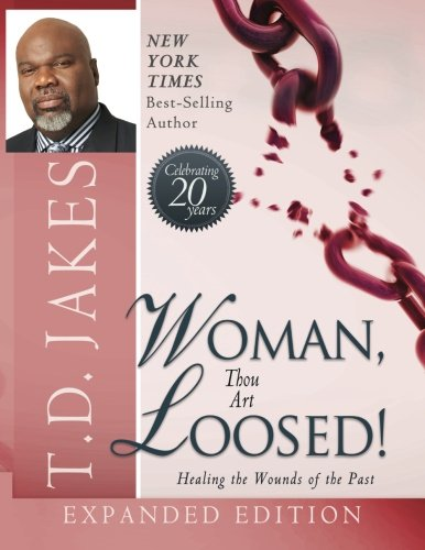 Download Woman Thou Art Loosed!: Healing the Wounds of the Past PDF