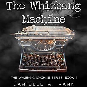 The Whizbang Machine Audiobook