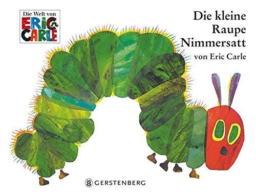 Eric Carle - German: Die Kleine Raupe Nimmersatt