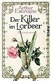 Der Killer im Lorbeer: Kriminalroman (Arthur-Escroyne-Reihe, Band 1)