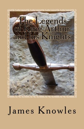 The Legends of King Arthur and his Knights ebook