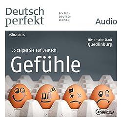 Deutsch perfekt Audio - Gefühle. 03/2016