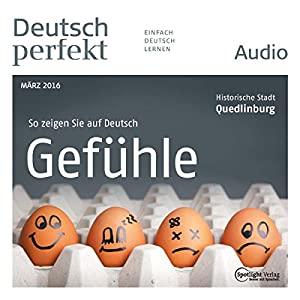 Deutsch perfekt Audio - Gefühle. 03/2016 Audiobook