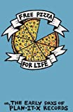 Free Pizza for Life : Or, the Early Days of Plan-It-X Records, Chris Clavin, 098488291X