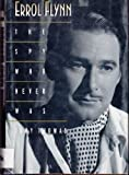 Errol Flynn: The Spy Who Never Was