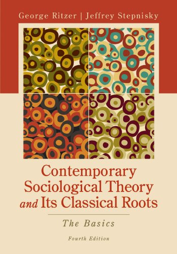 Download CONTEMPORARY SOCIOLOGICAL THEORY AND ITS CLASSICAL ROOTS: THE BASICS Pdf