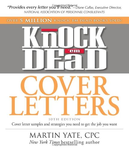 Knock U0027em Dead Cover Letters: Cover Letter Samples And Strategies You Need  To Get The Job You Want: Martin Yate CPC: 9781440536809: Books   Amazon.ca