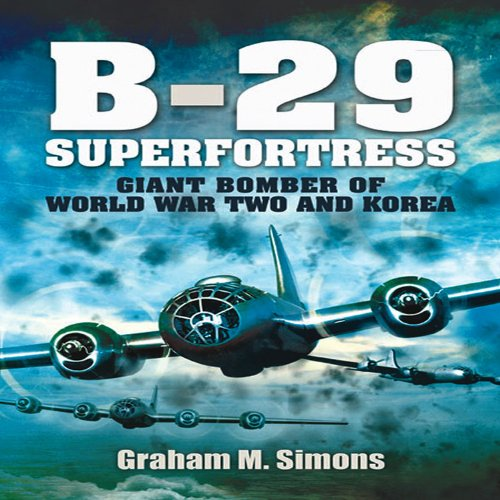 B-29: Superfortress: Giant Bomber of World War 2 and Korea ()