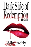 Dark Side of Redemption, Alice Addy, 1490939385