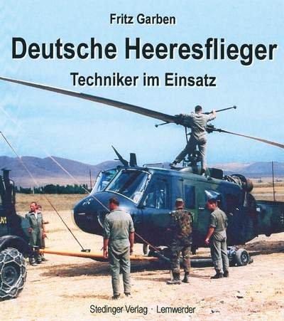 Deutsche Heeresflieger: Techniker im Einsatz