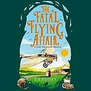 The Fatal Flying Affair: A Lady Hardcastle Mystery, Book 7