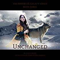 UNCHANGED: THE IMMORTAL LEGACY, BOOK 3
