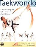 Taekwondo: A Step-by-Step Guide to the Korean Art of Self-Defense