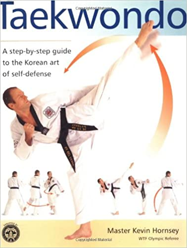 Book Taekwondo: A Step-by-Step Guide to the Korean Art of Self-Defense